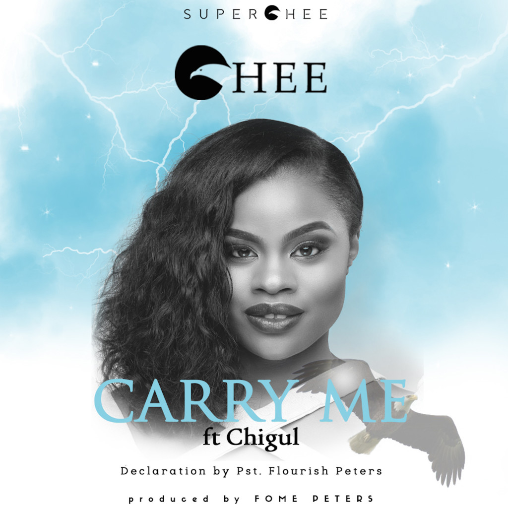 Chee - Carry Me ft. Chigul & Pst Floutish Peters
