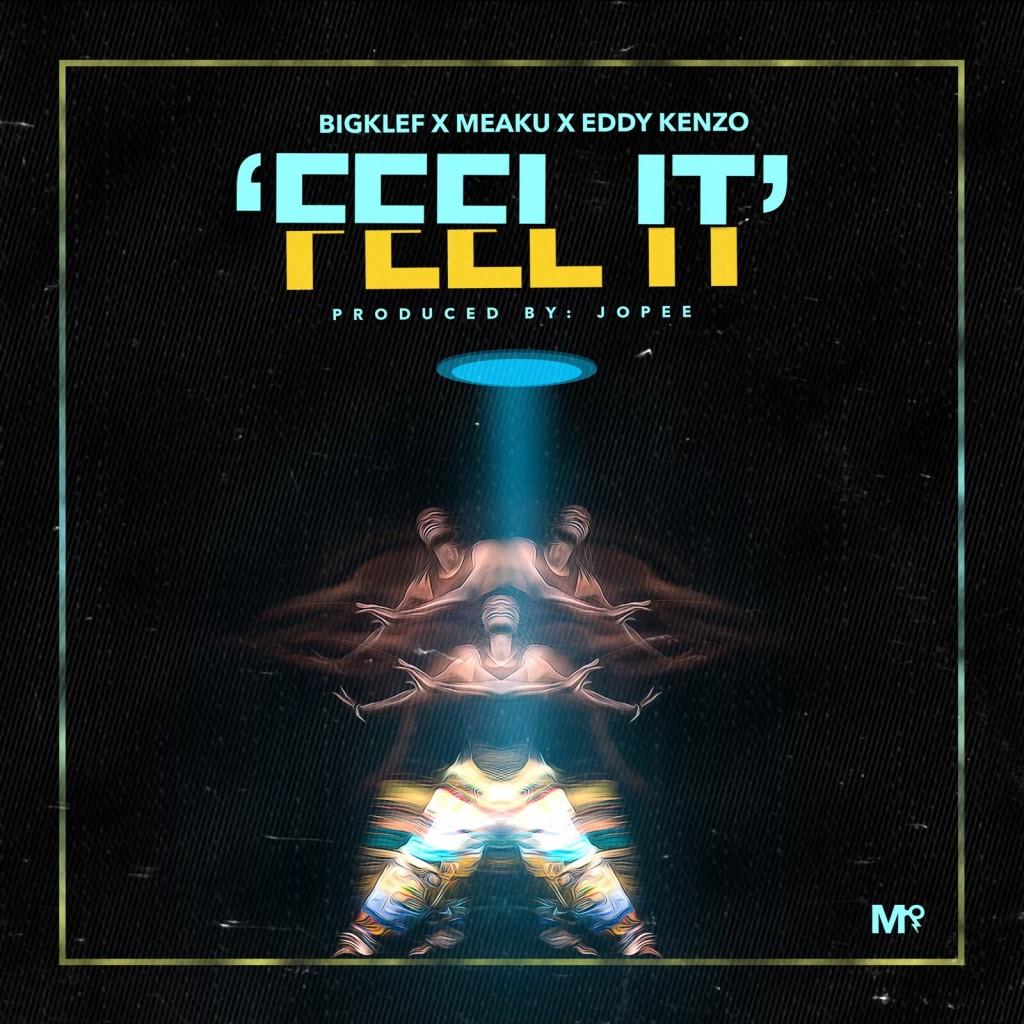 Bigklef x Meaku x Eddy Kenzo - Feel It (Prod. Jopee)