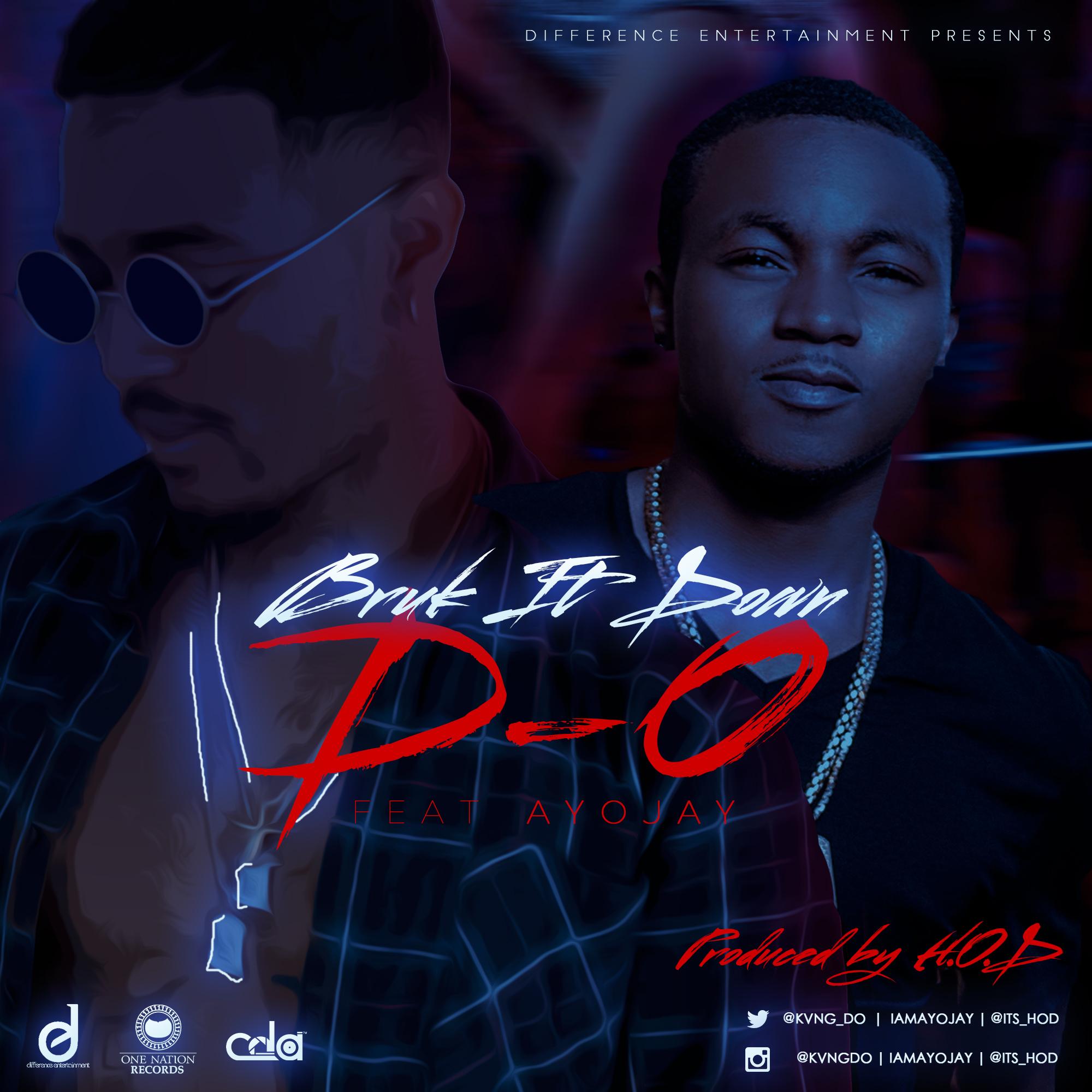 D.O ft. Ayo Jay - Bruk It Down