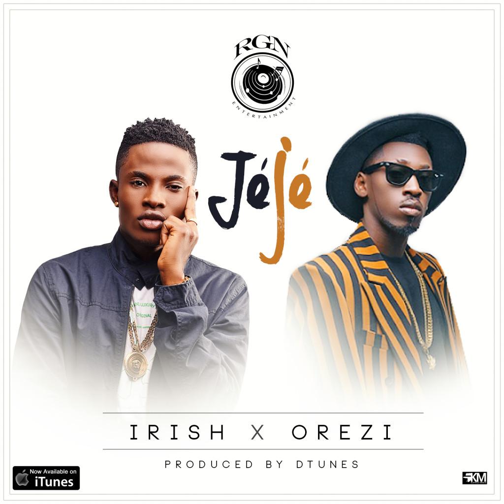 Irish ft.Orezi - Jeje (Prod. D'Tunes)