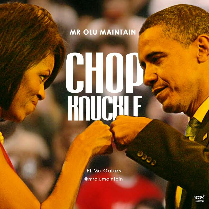 Mr Olu Maintain ft. Mc Galaxy - Chop Knuckle