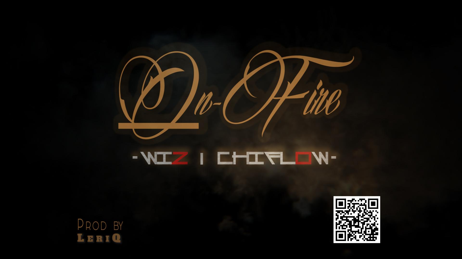 Wizdom X Chiflow - On Fire (Prod. by LeriQ)