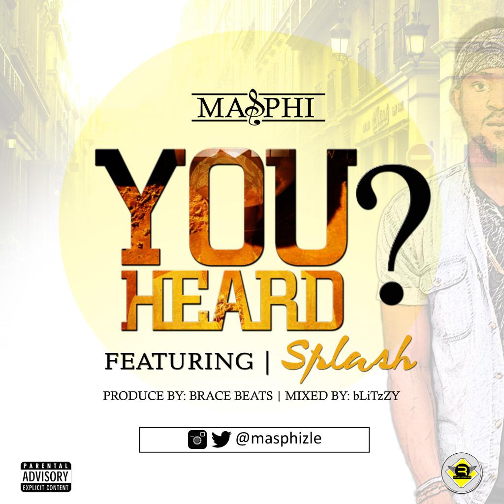 Masphi ft. Splash - You Heard (Prod. Brace)
