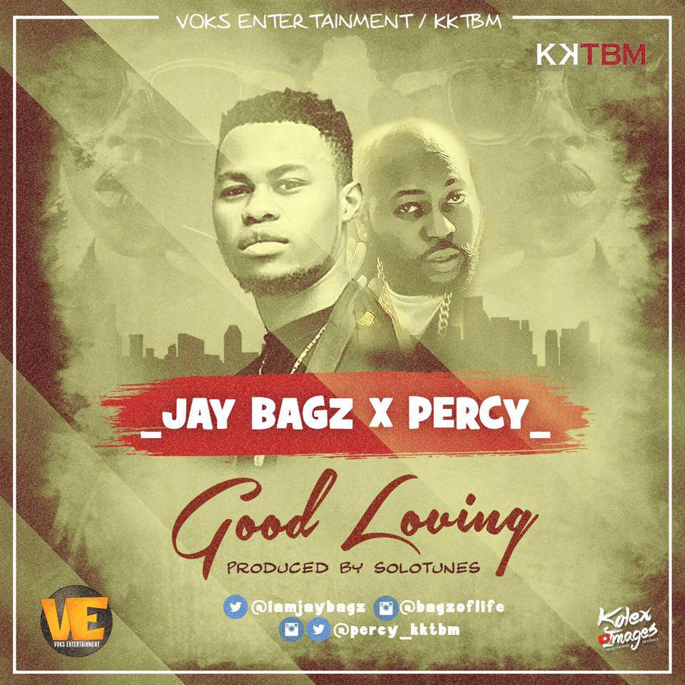 JayBagz x Percy - Good Loving (prod. Solotunes)