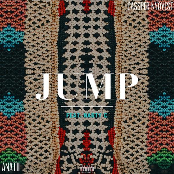 Cassper Nyovest x Anatii - JUMP ft. Nasty C
