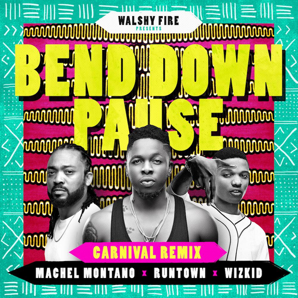 Runtown ft. Machel Montanno & Wizkid - Bend Down Pause (Remix)