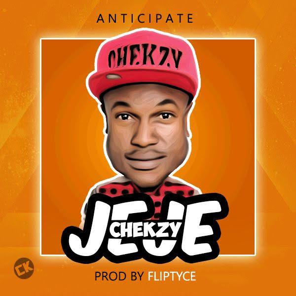 Chekzy - Jeje (Prod. Fliptyce)