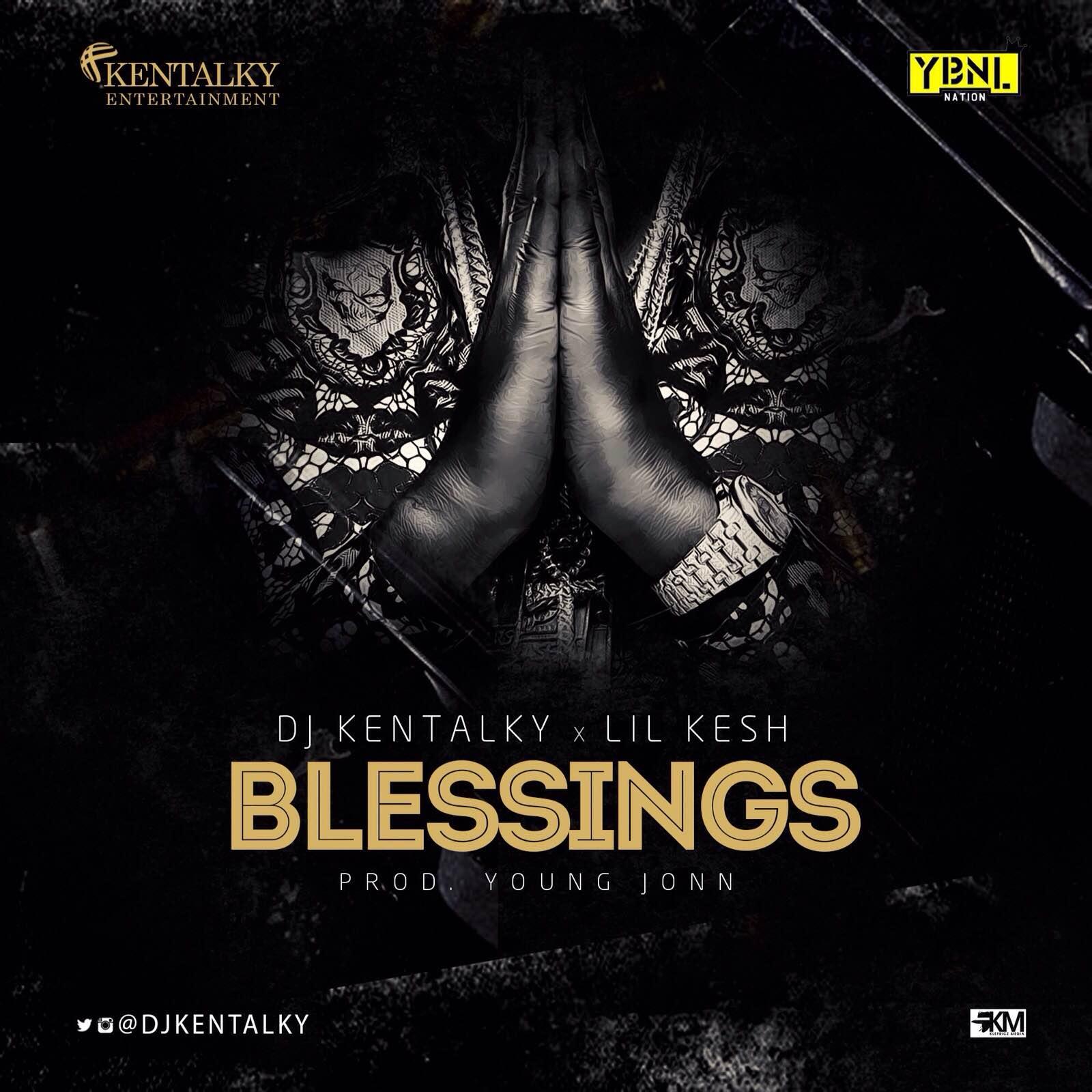 DJ Kentalky ft. Lil Kesh - Blessings (prod. Young Jonn)