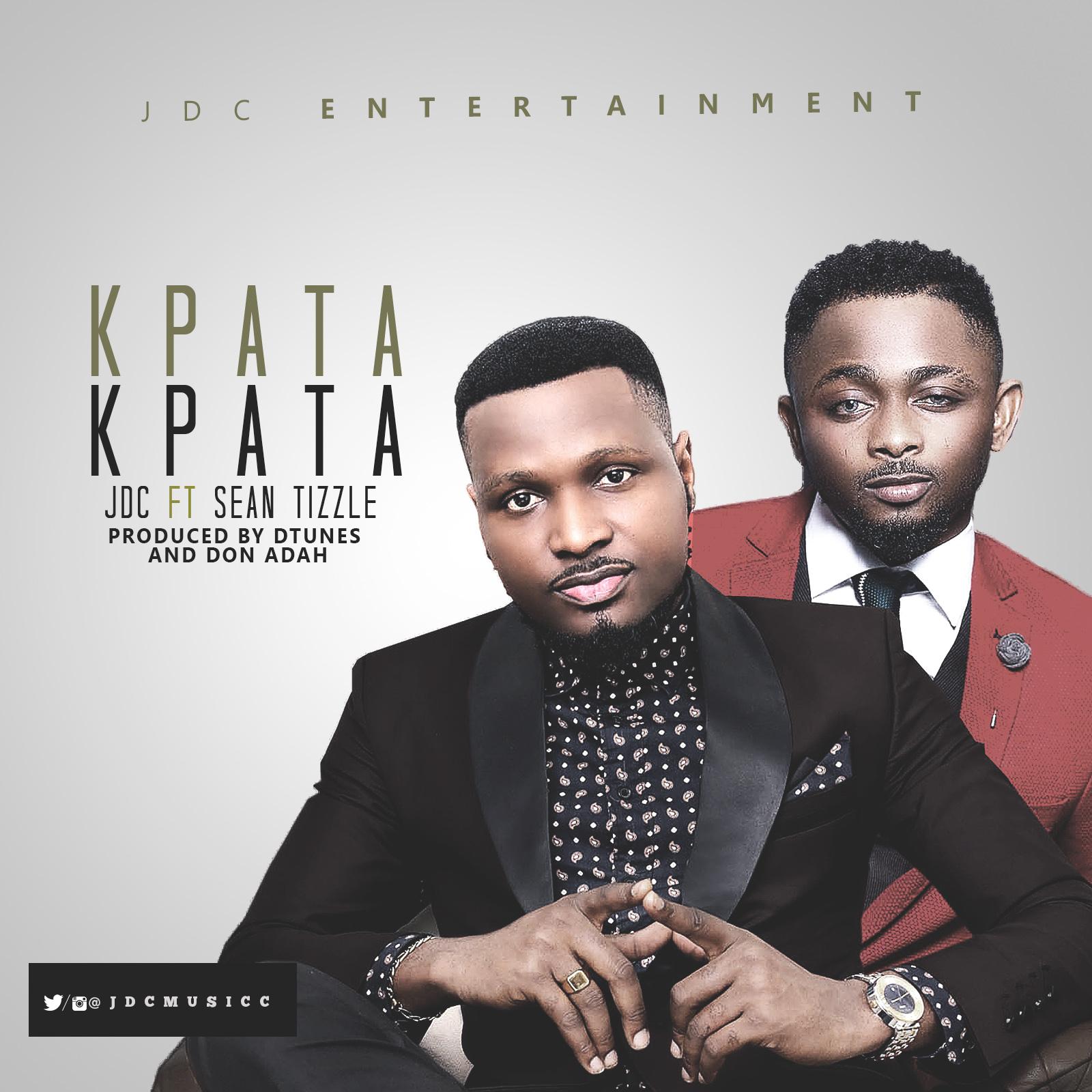 JDC ft. Sean Tizzle - Kpata Kpata