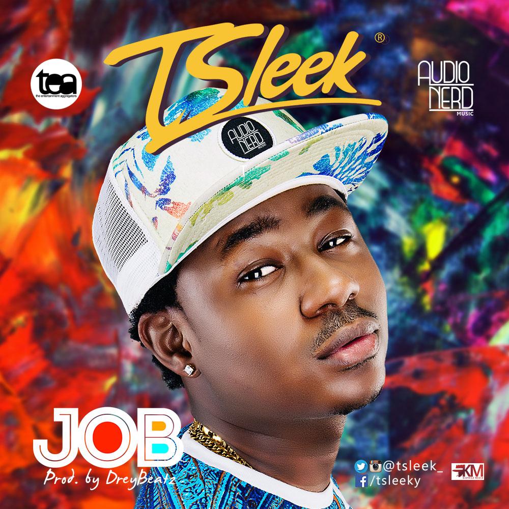 T Sleek - Job (Prod. Drey Beatz)