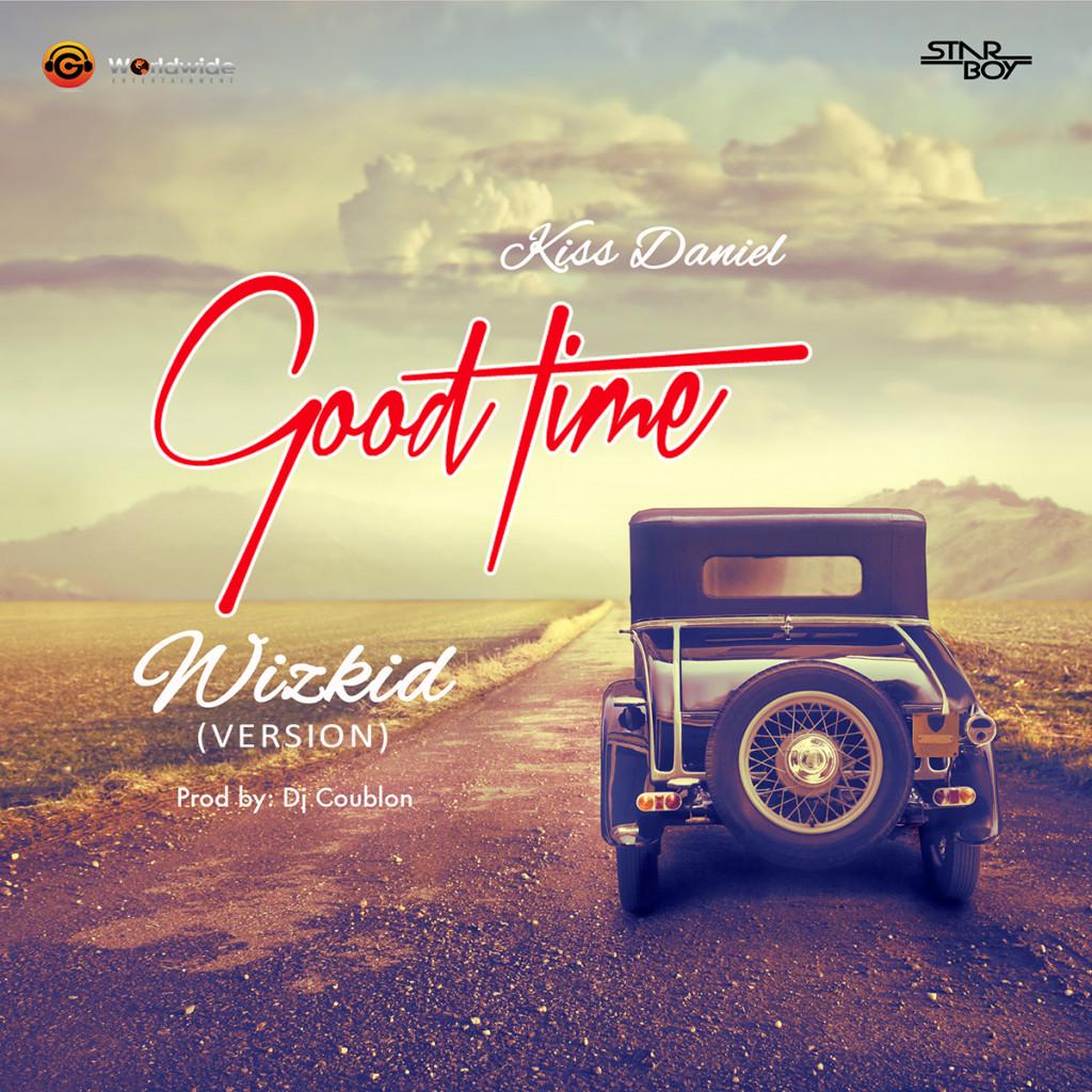 Exclusive: Kiss Daniel - Good Time (Wizkid Version)
