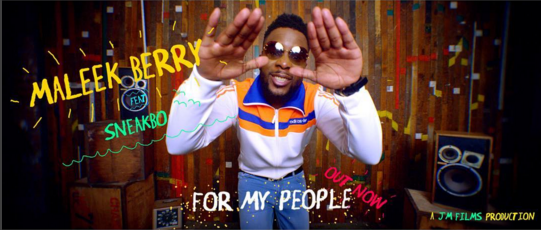 VIDEO: Maleek Berry ft. Sneakbo - For My People