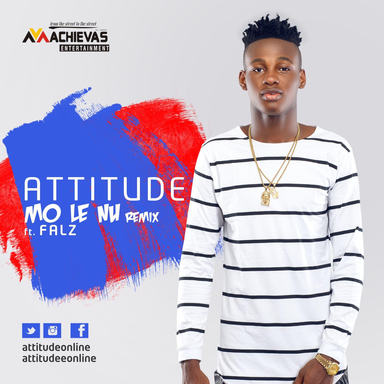 Attitude ft. Falz - Mo Le Nu (Remix)