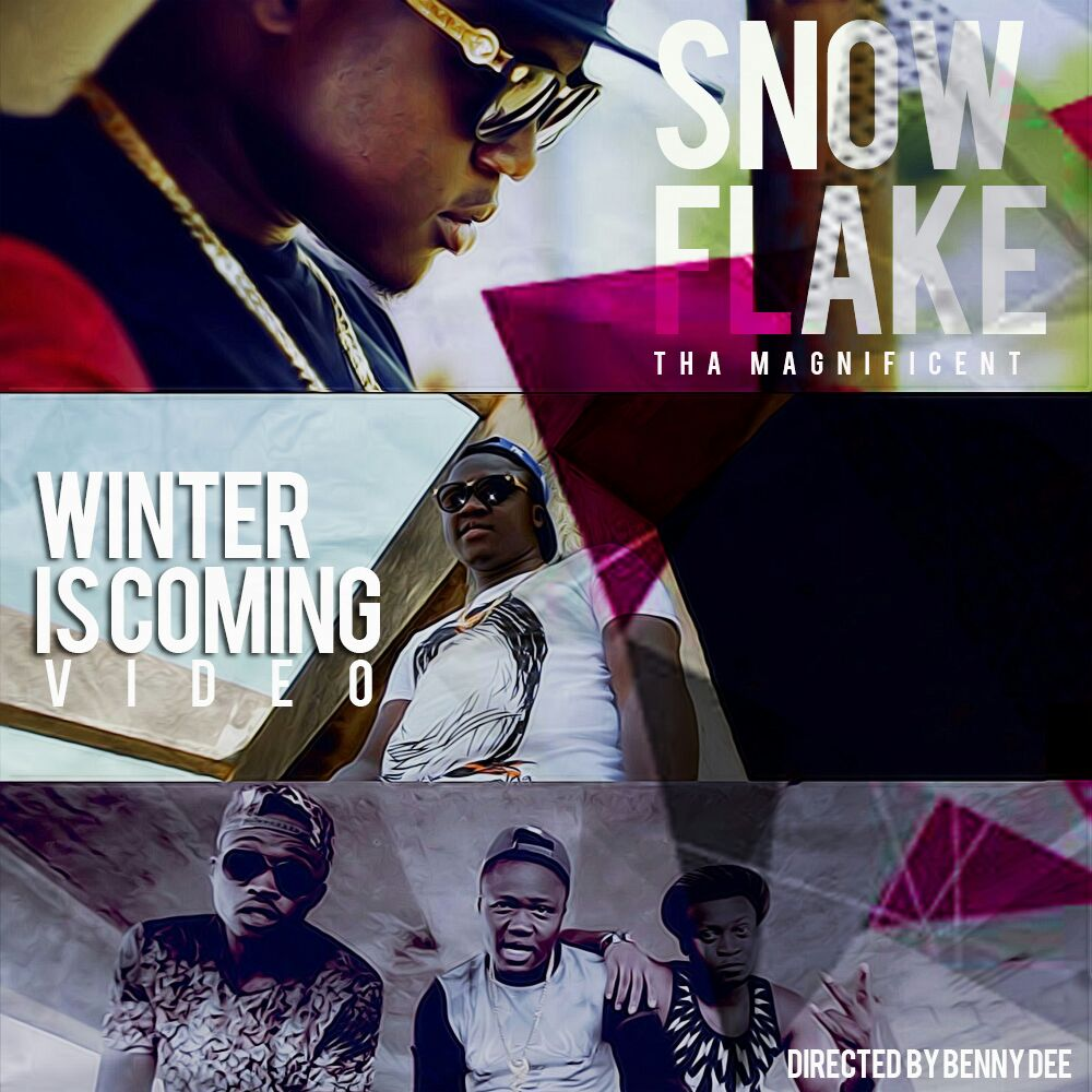 VIDEO: Snowflake (Tha Magnificent) - Winter Is Coming