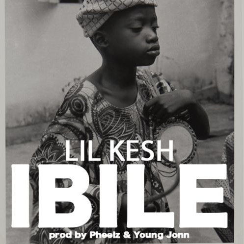 Lil Kesh - Ibile (Prod. Pheelz and Young Jonn)