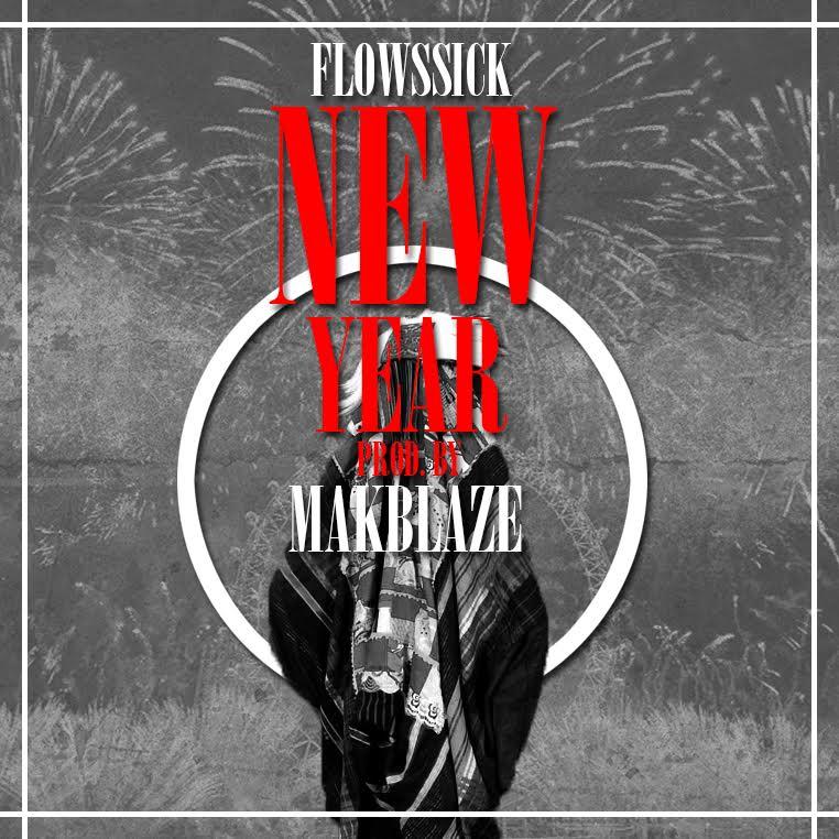 Flowssick - New Year (Prod. Makblaize)