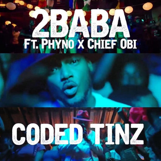 VIDEO: 2Baba - Coded Tinz ft. Phyno & Chief Obi