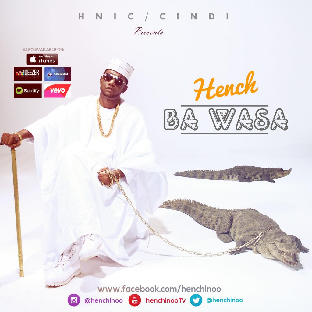 VIDEO: Hench – Ba Wasa