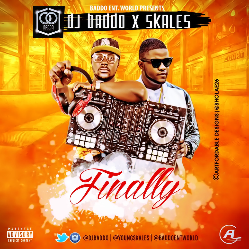 DJ Baddo ft. Skales - Finally