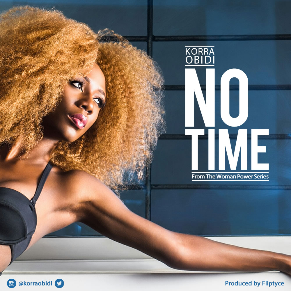 Korra Obidi - No Time (Prod. Fliptyce)