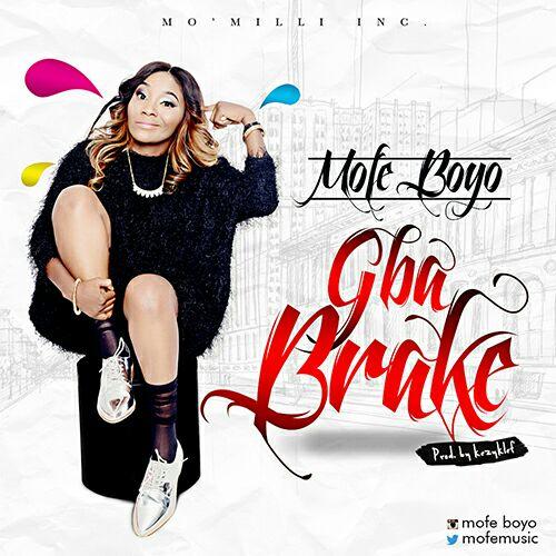 Mofe Boyo - Gba Brake (Prod. Kezyklef)