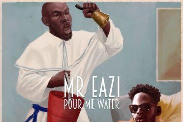 VIDEO: Mr Eazi – Pour Me Water