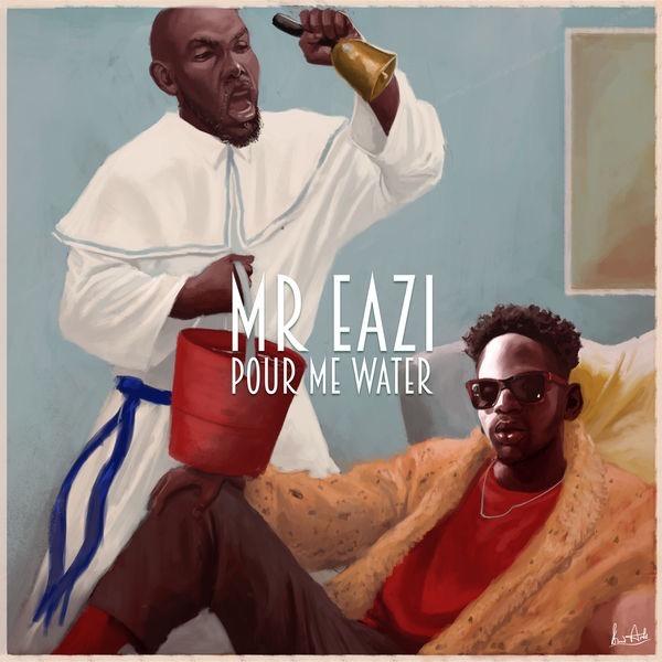 VIDEO: Mr Eazi - Pour Me Water