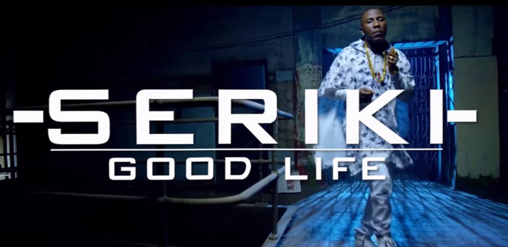 VIDEO: Seriki - Good Life