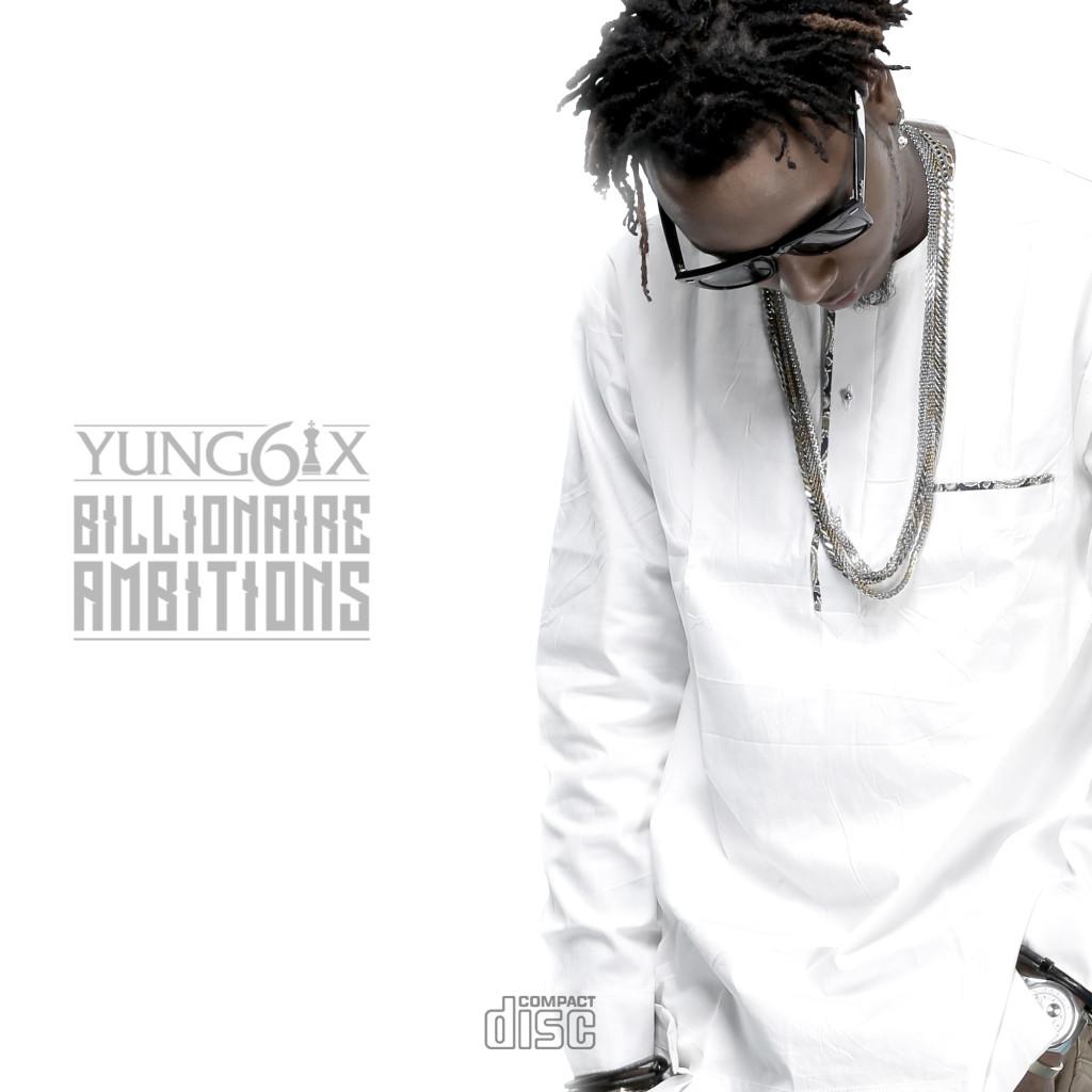 Yung6ix-Billionaire-Ambitions-Front-1024x1024