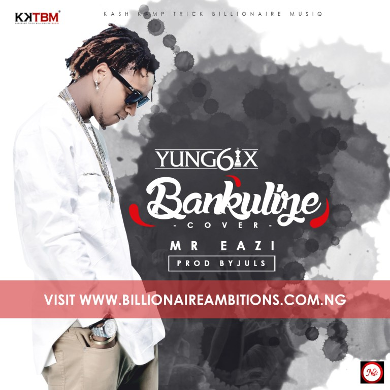 Yung6ix Mr Eazi Bankulize
