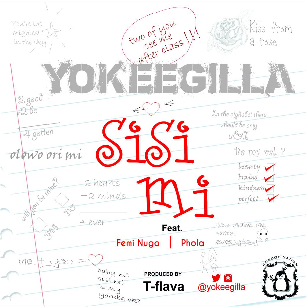 YokeeGilla - Sisi Mi ft. Femi Nuga x Phola