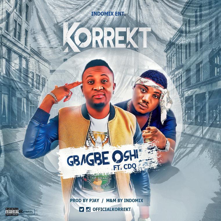 Korrekt ft. CDQ - Gbagbe Oshi (Prod. PJAY)