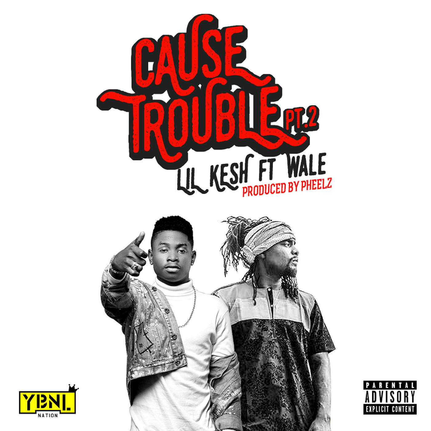 Lil Kesh ft. Wale - Cause Trouble pt. 2