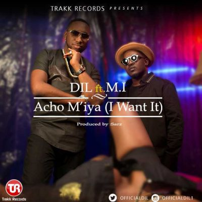VIDEO: DiL ft. M.I Abaga – Acho M'iya (I Want It)