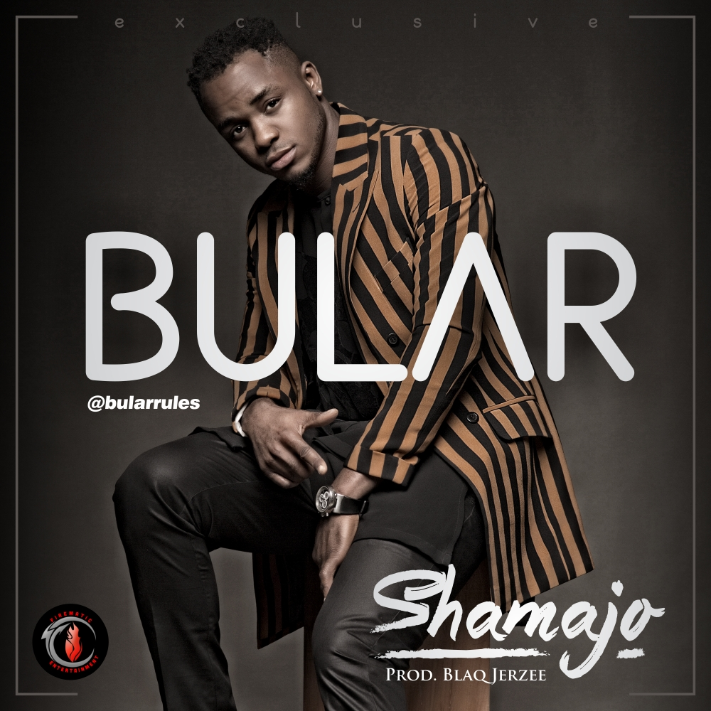Bular - Shamajo (Prod. Blaq Jerzee)
