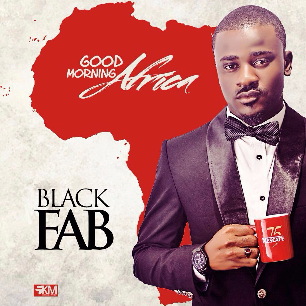 VIDEO: Black Fab - Good Morning Africa