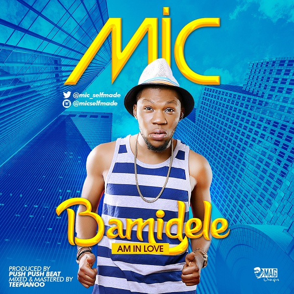 VIDEO: MIC - Bamidele (Am In Love)