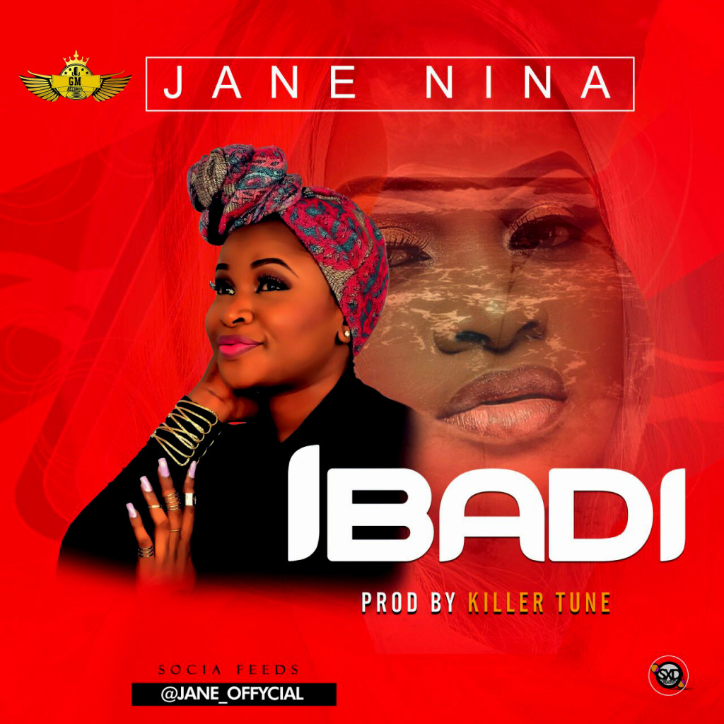 Jane Nina - Ibadi (prod. Killertunes)