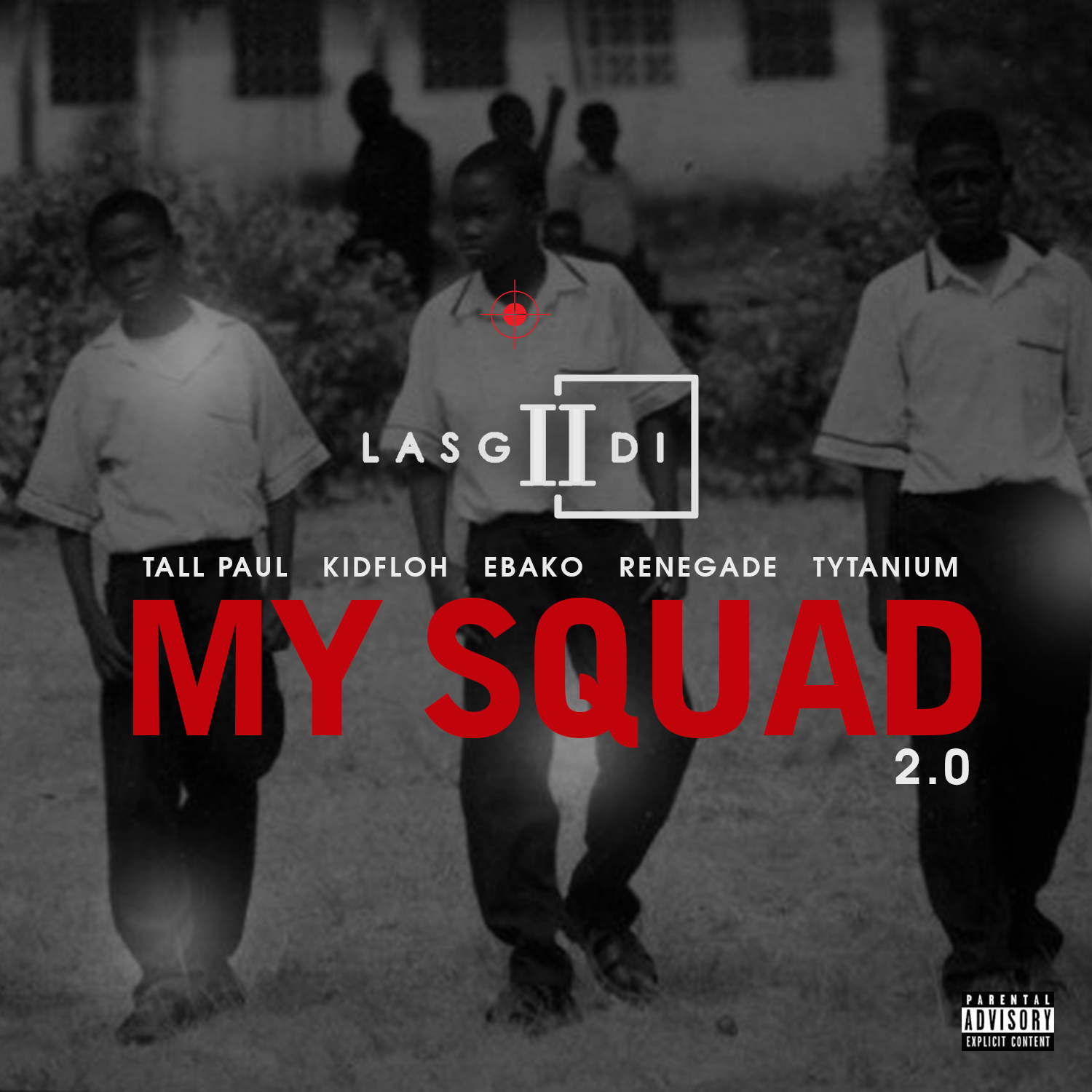 VIDEO: LasGiiDi - My Squad 2.0 Ft Tall Paul, Kidfloh, Ebako, Mr. Renegade & Tytanium