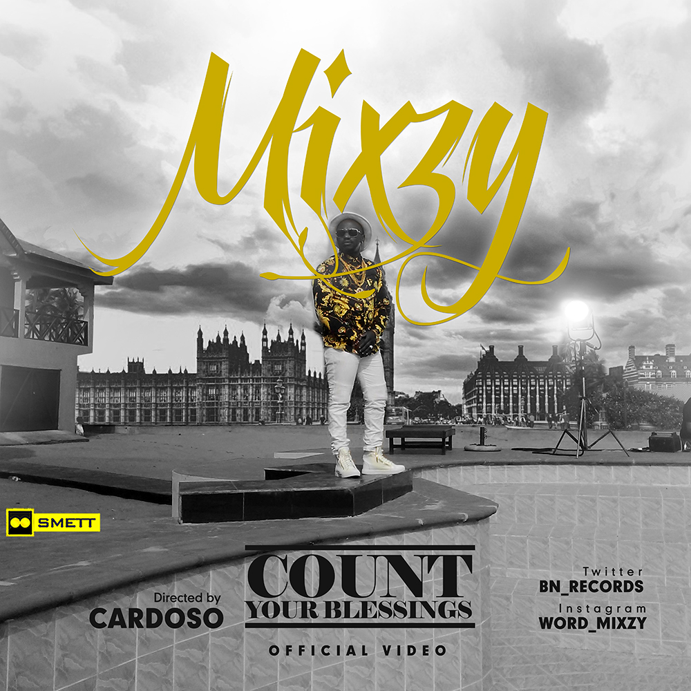 VIDEO: Mixzy - Count Your Blessings