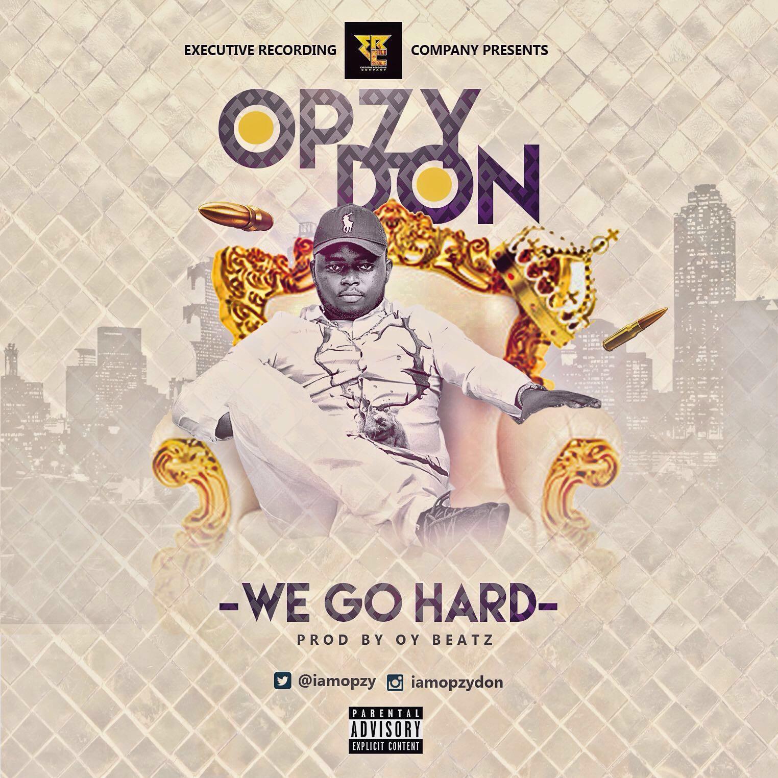 Opzy Don - We Go Hard (prod. OY Beatz)
