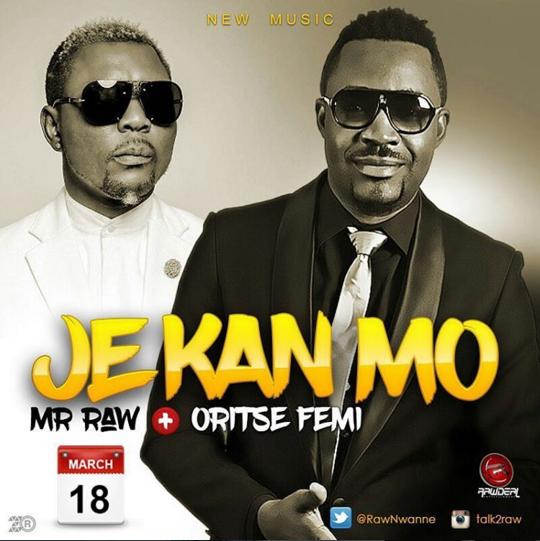 Mr Raw ft. OritseFemi - Je Kan Mo (prod. Classic Music)