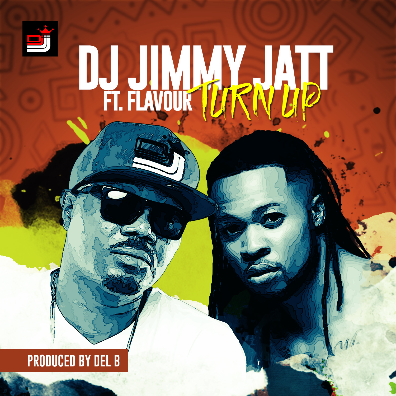 DJ Jimmy Jatt ft. Flavour - Turn Up (Prod. by Del B)