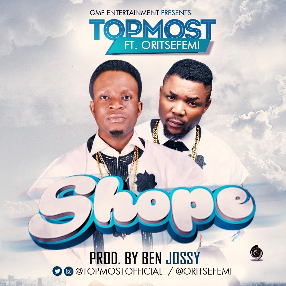 TopMost ft. Oritsefemi - Shope (prod. Ben Jossy)