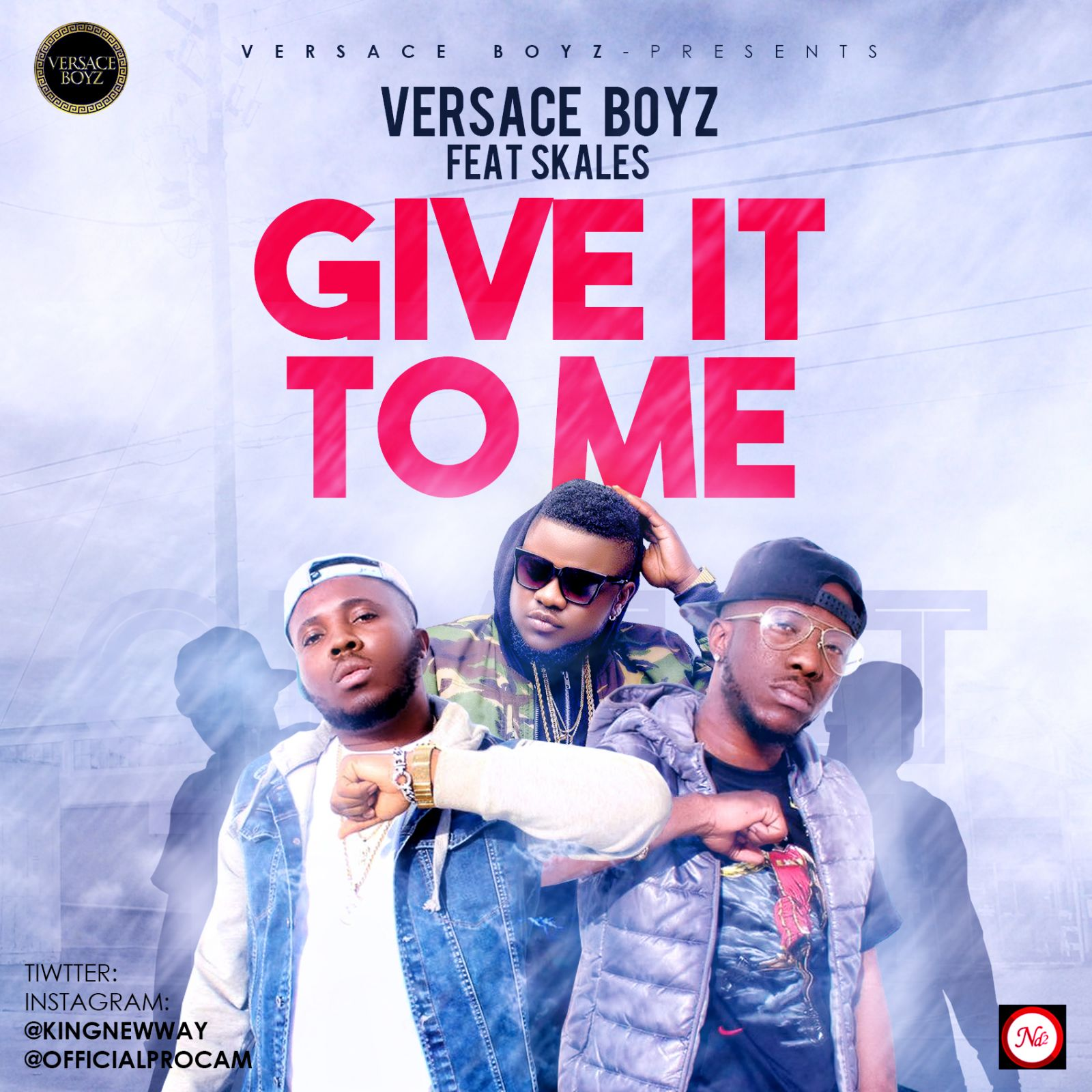 Versace Boyz ft. Skales - Give It To Me (Prod. KillerTunes)