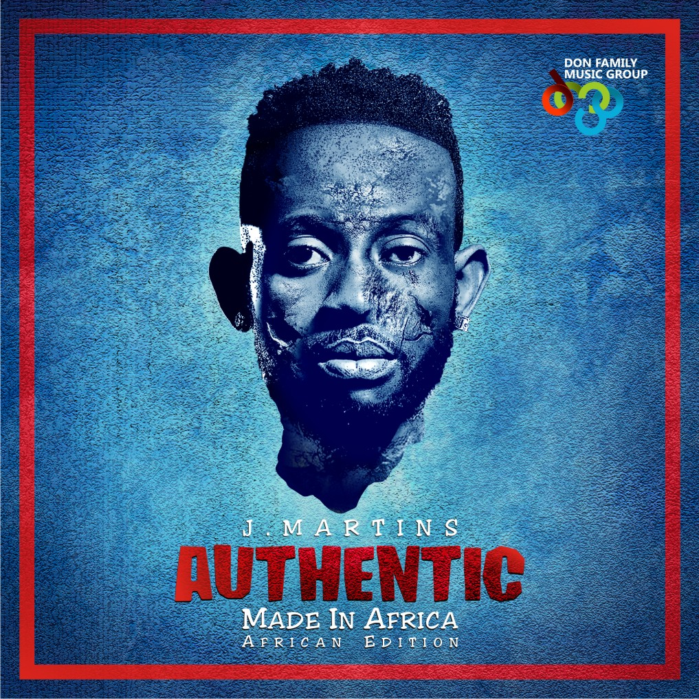 "J. Martins Releases ""Authenthic (African Edition)"" ALBUM 
