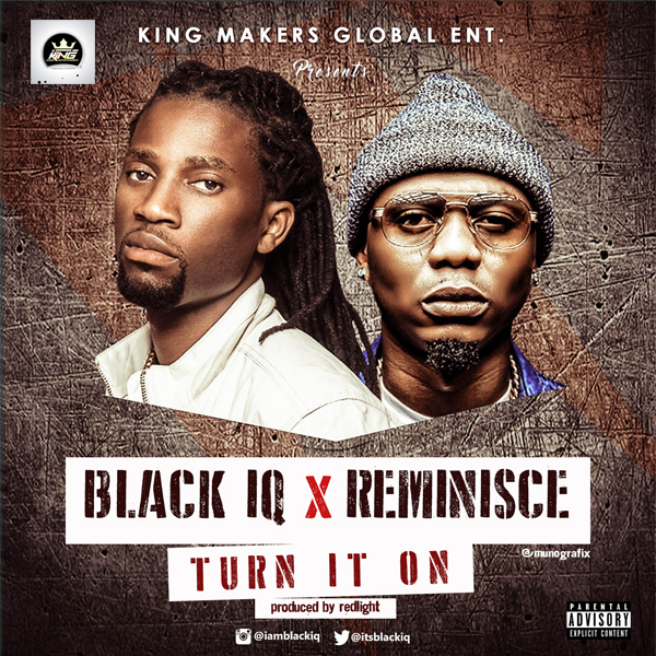 VIDEO: Black IQ x Reminisce - Turn It On