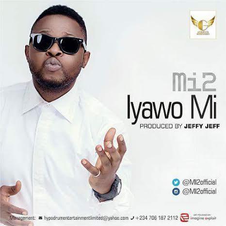 Mi2 - Iyawo Mi (prod. Jeffy Jeff)