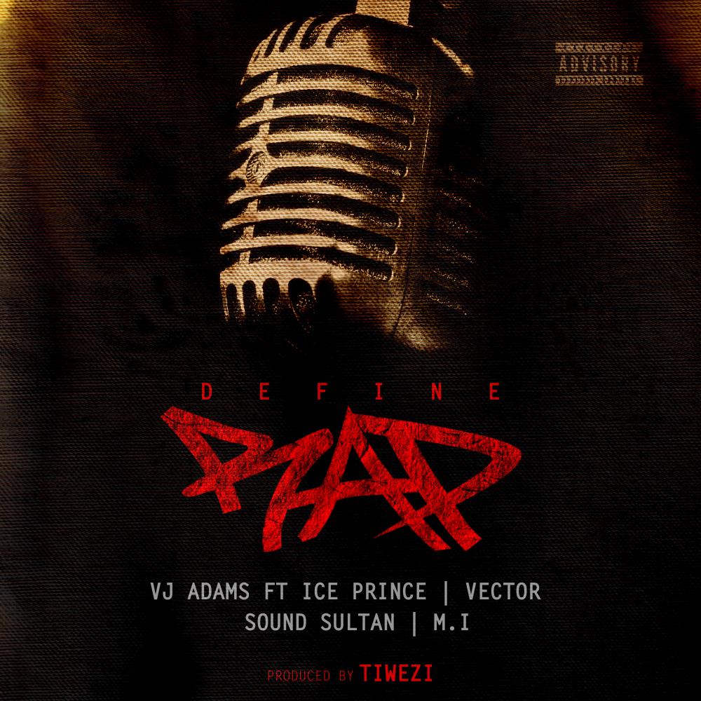 VJ Adams ft. M.I, Ice Prince, Vector & Sound Sultan - Define Rap (prod. Tiwezi)