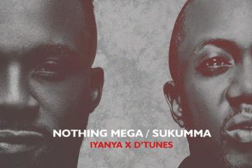 Iyanya x D'Tunes – Nothing Mega + Sukumma